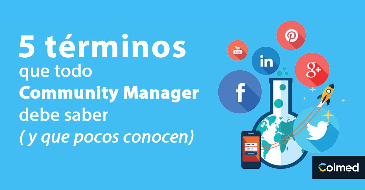5 Términos que todo Community Manager debe de saber y que pocos conocen