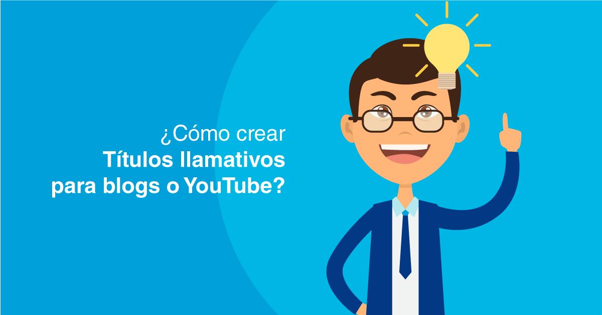 ¿Cómo crear títulos llamativos para blogs o YouTube?