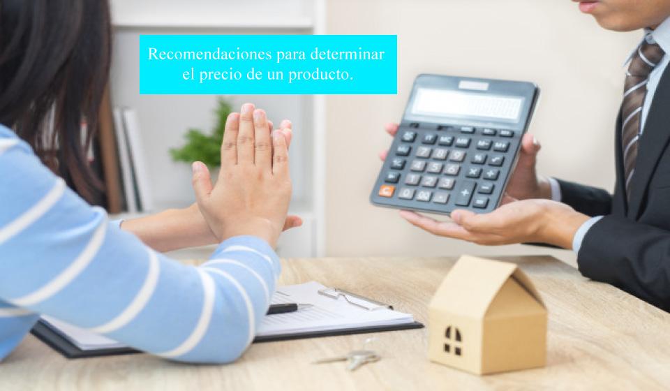 Recomendaciones para determinar el precio de un producto