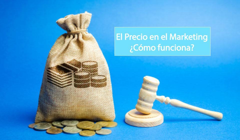 El precio en el Marketing. ¿Cómo funciona?
